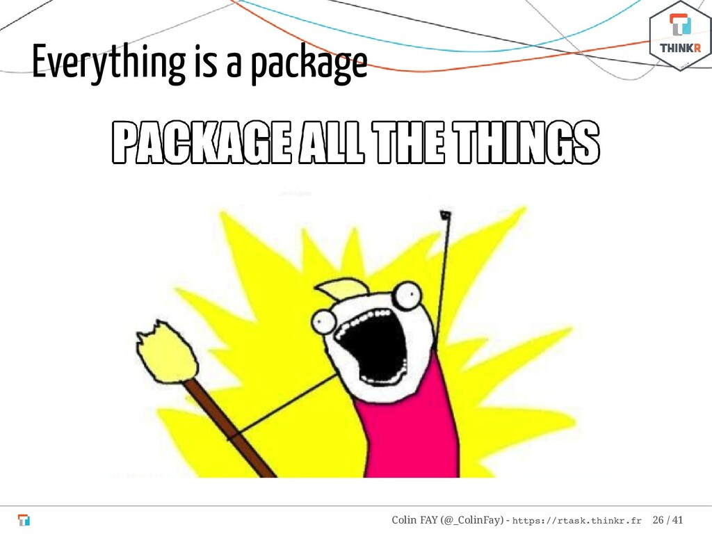 Everything is a package Colin FAY (@_ColinFay) ...