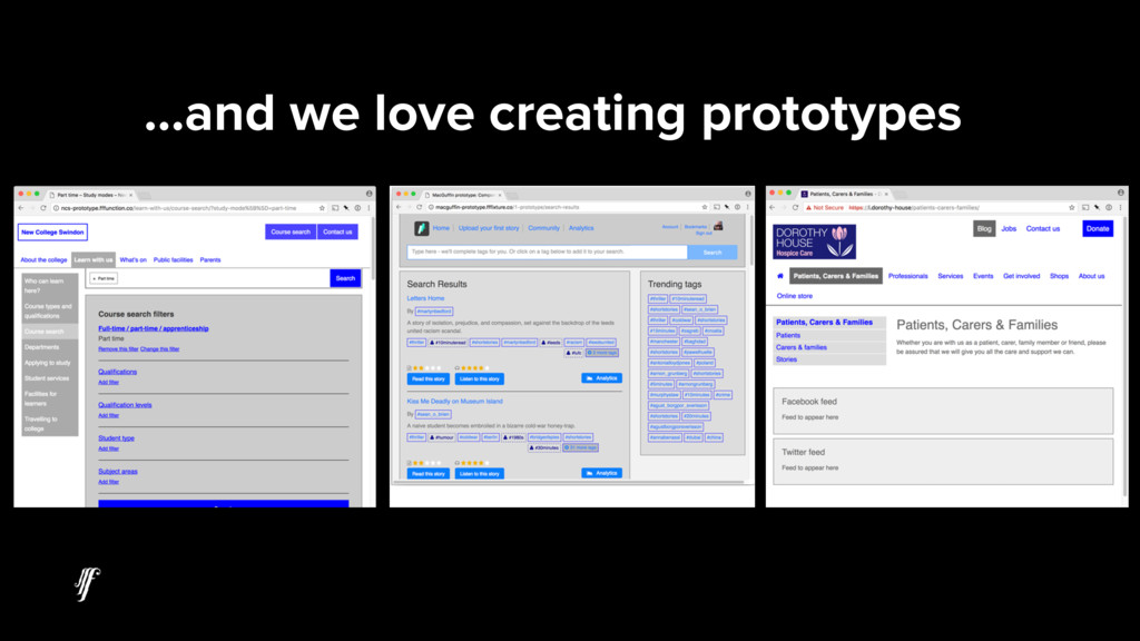 …and we love creating prototypes