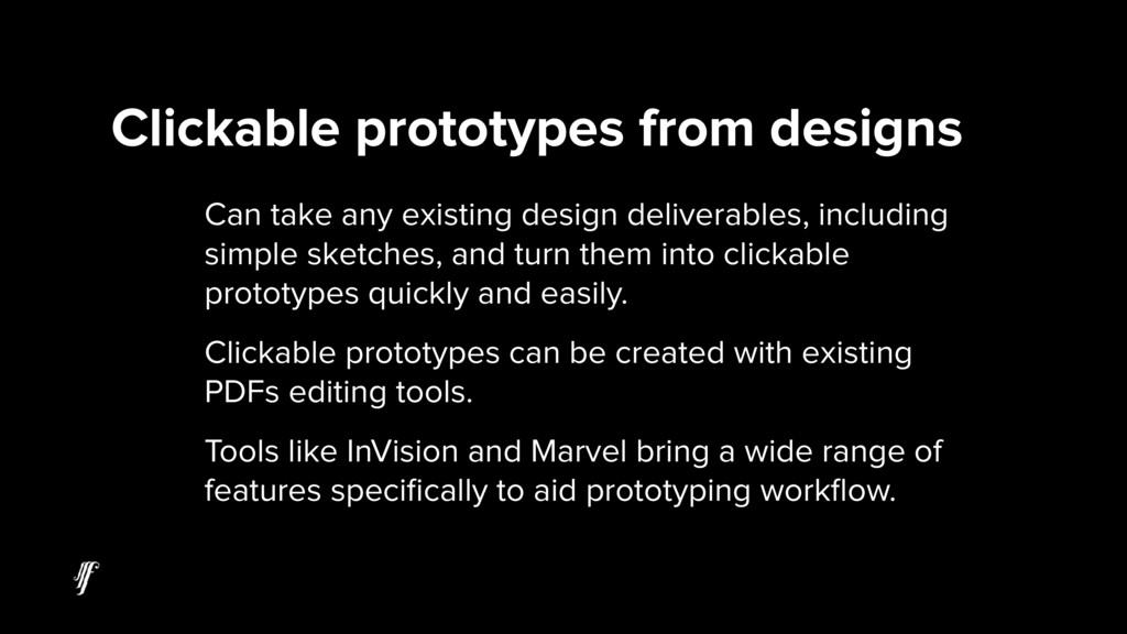 Can take any existing design deliverables, incl...