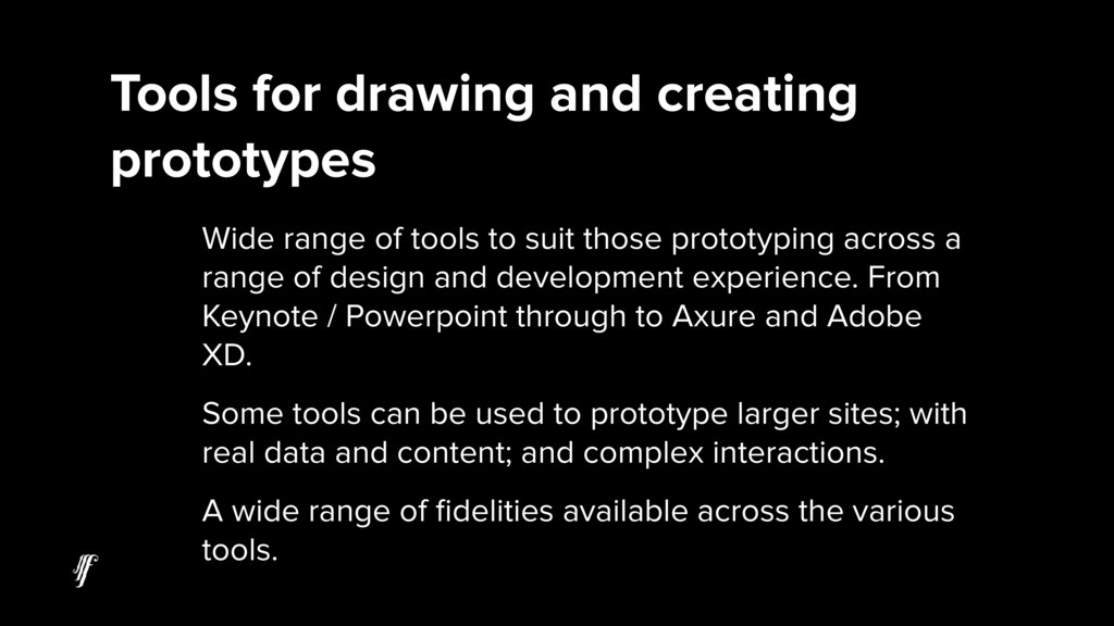 Wide range of tools to suit those prototyping a...