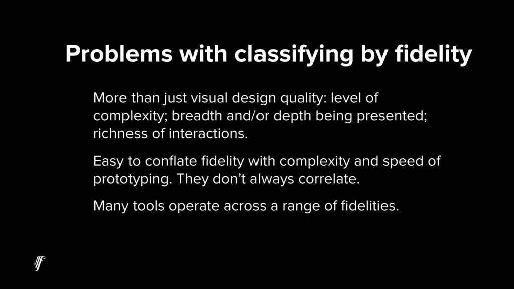 Problems with classifying by fidelity More than ...