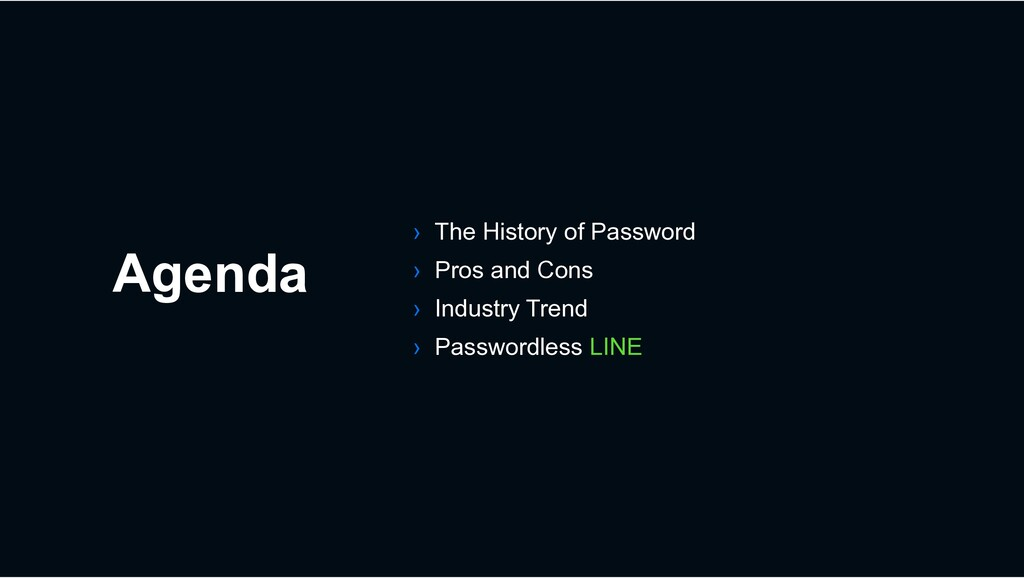 Agenda › The History of Password › Pros and Con...
