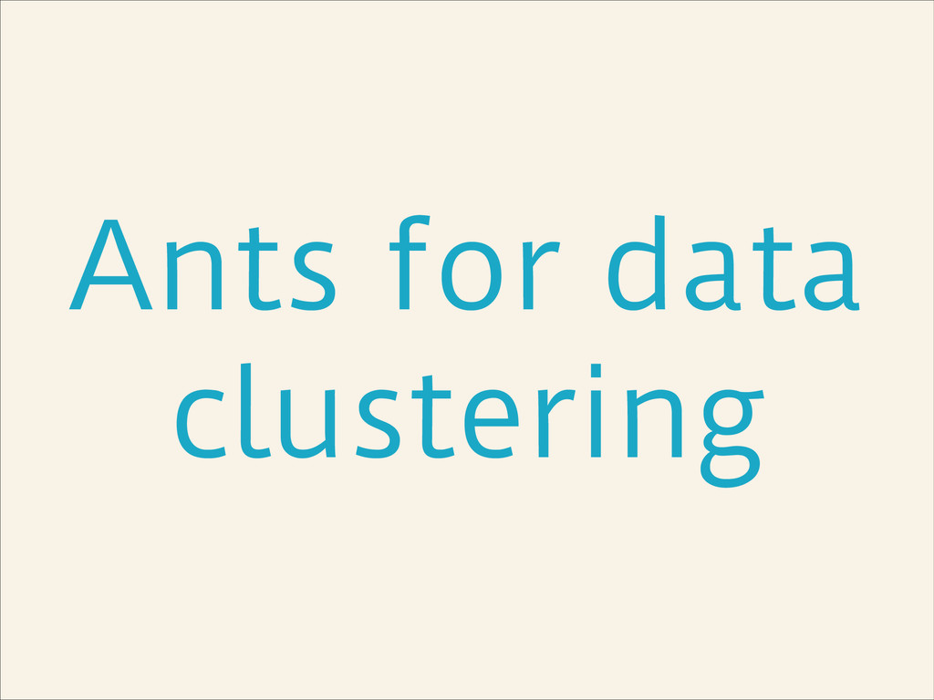 Ants for data clustering