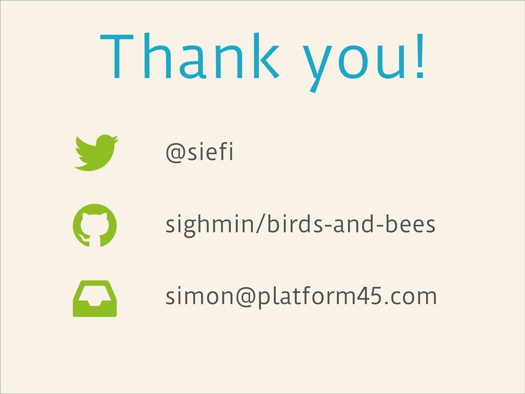 Thank you! @siefi ! sighmin/birds-and-bees ! si...