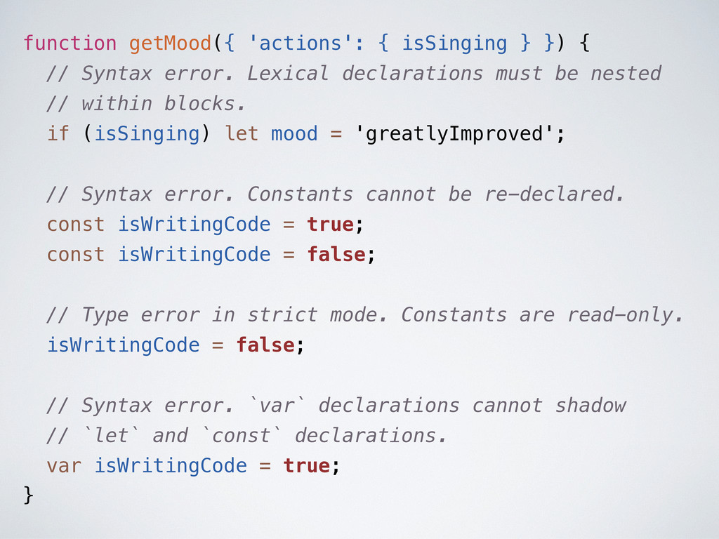 function getMood({ 'actions': { isSinging } }) ...