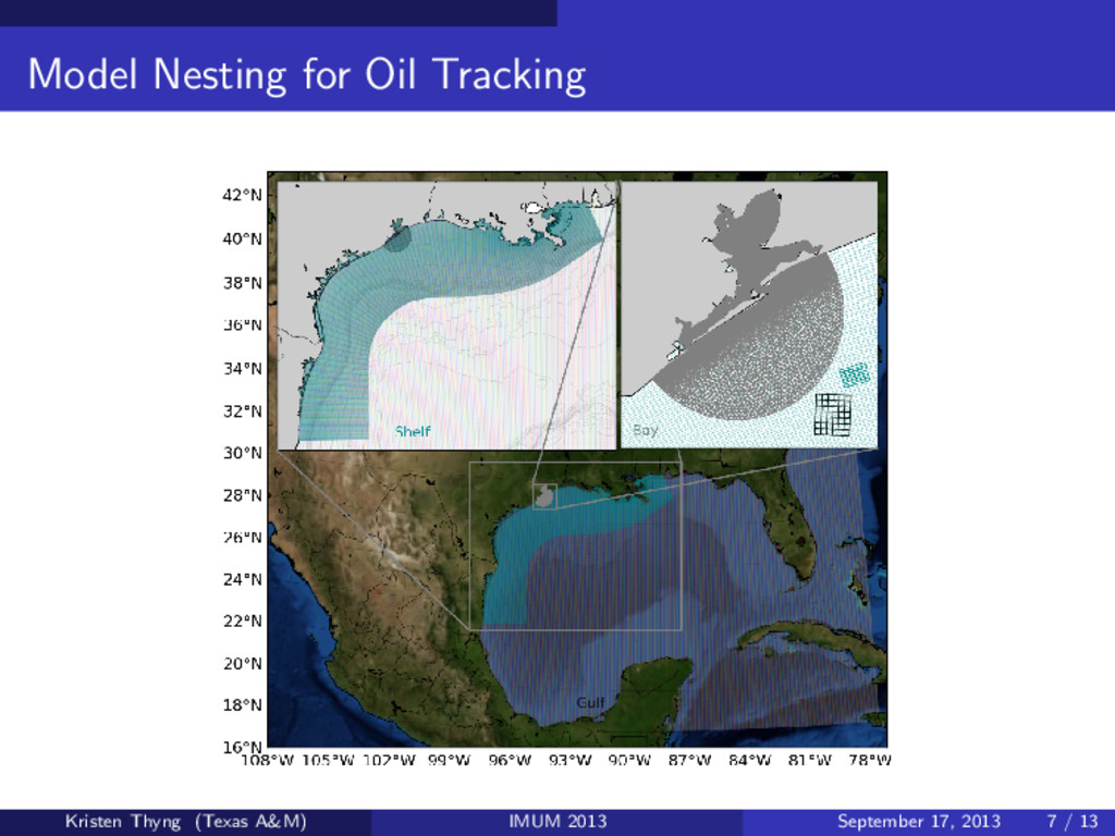 Model Nesting for Oil Tracking Kristen Thyng (T...