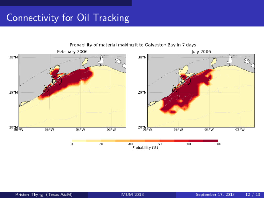 Connectivity for Oil Tracking Kristen Thyng (Te...