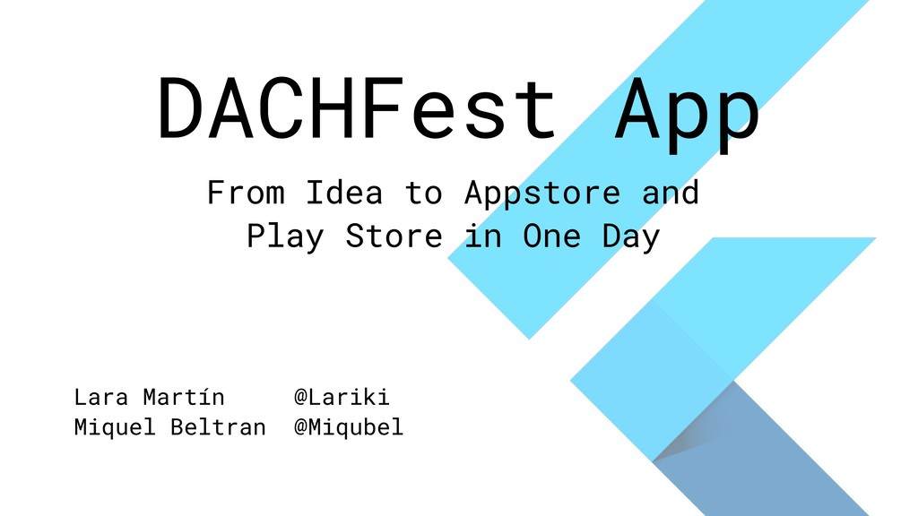DACHFest App From Idea to Appstore and Play Sto...