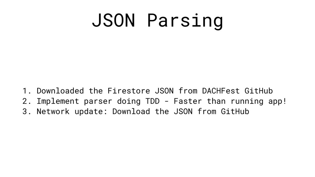 JSON Parsing 1. Downloaded the Firestore JSON f...
