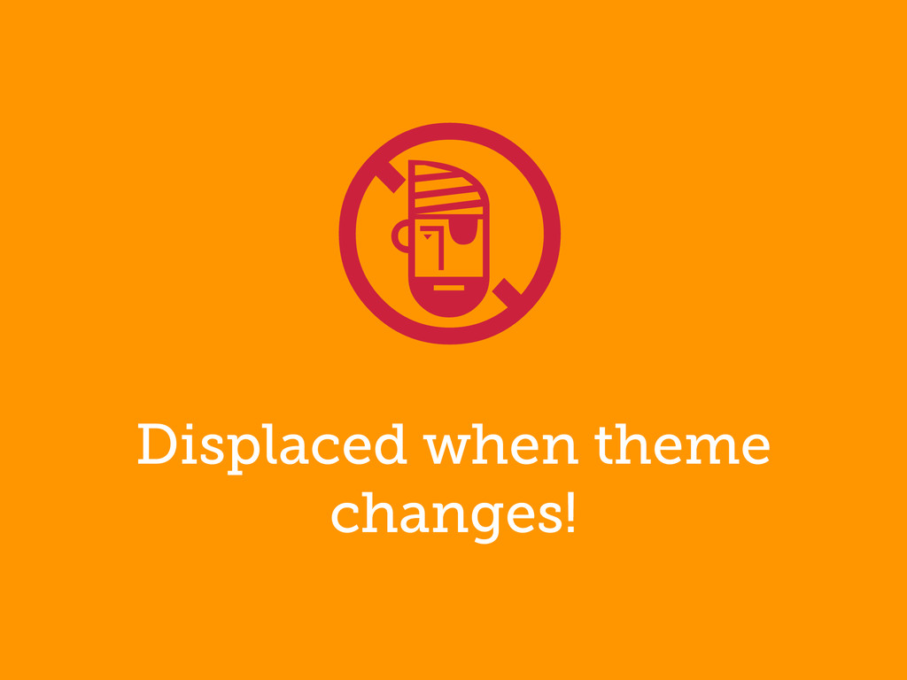Displaced when theme changes! !