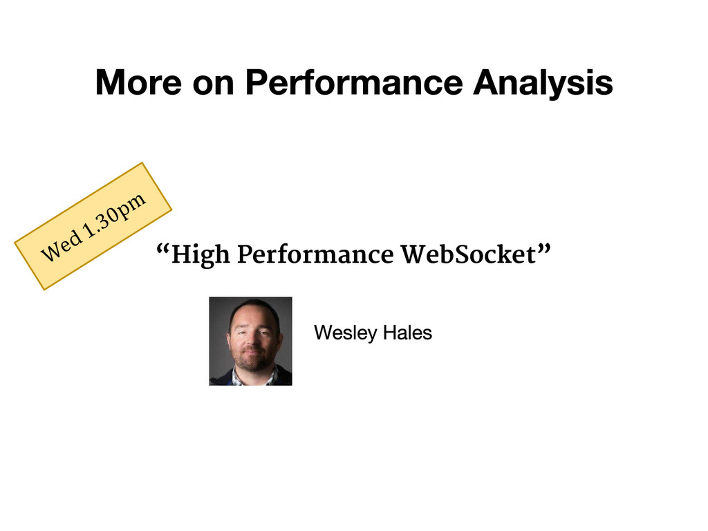 """High Performance WebSocket"" Wed 1.30pm"