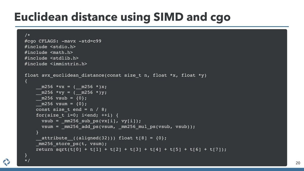 Euclidean distance using SIMD and cgo 20 /* #cg...