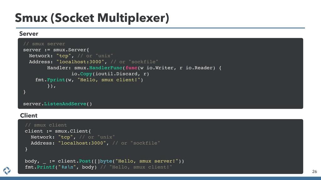 Smux (Socket Multiplexer) 26 // smux server ser...