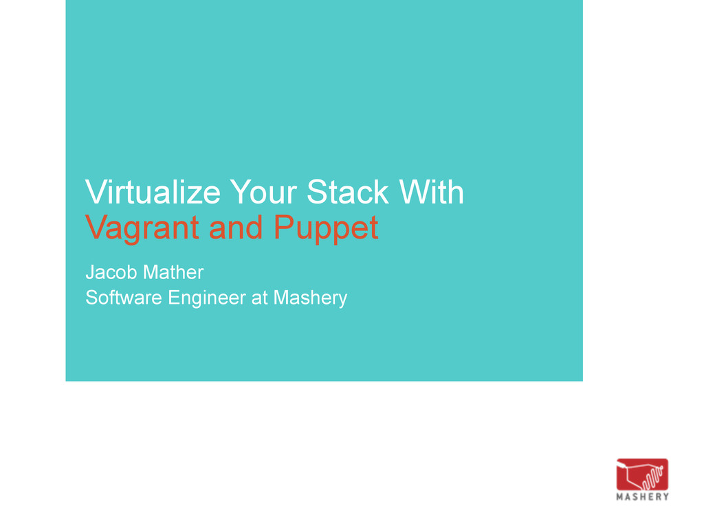 Virtualize Your Stack With Vagrant and Puppet J...