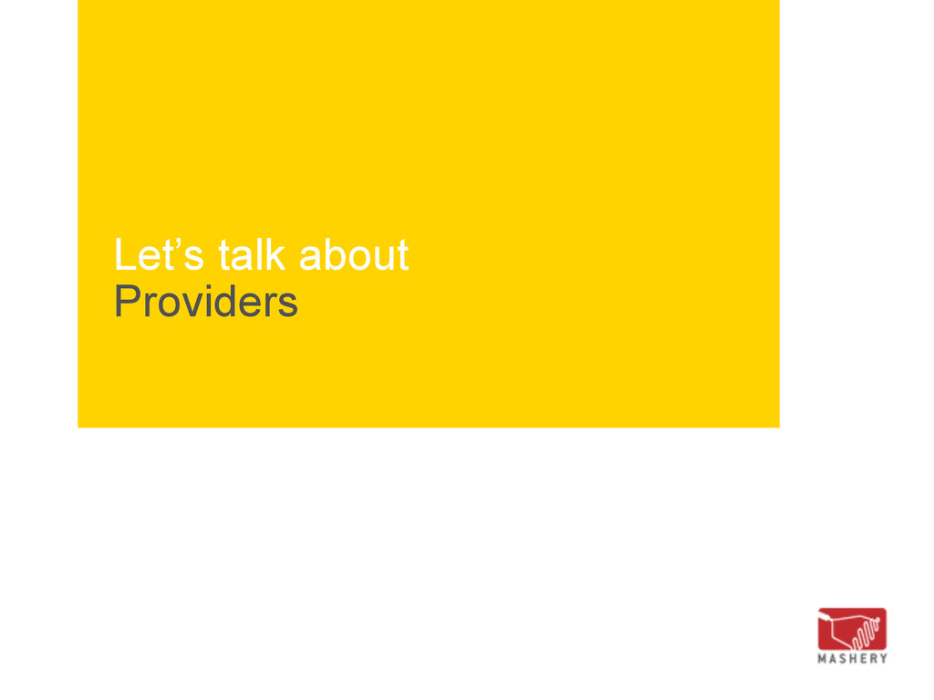 Let's talk about Providers