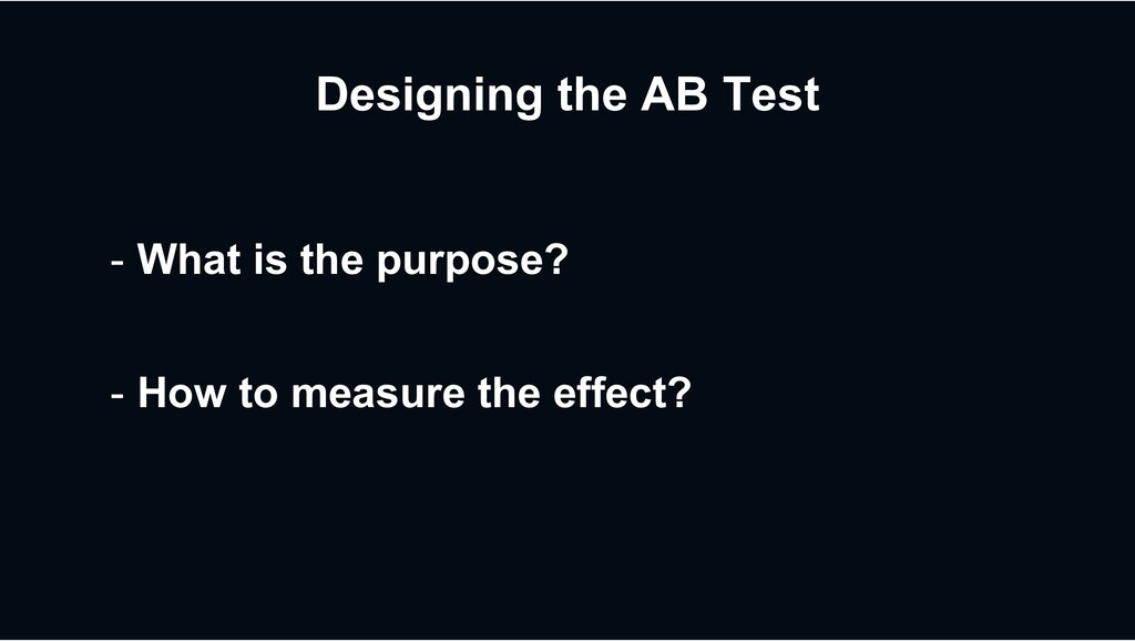 Designing the AB Test - What is the purpose? - ...