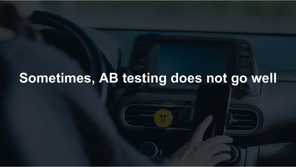 Sometimes, AB testing does not go well