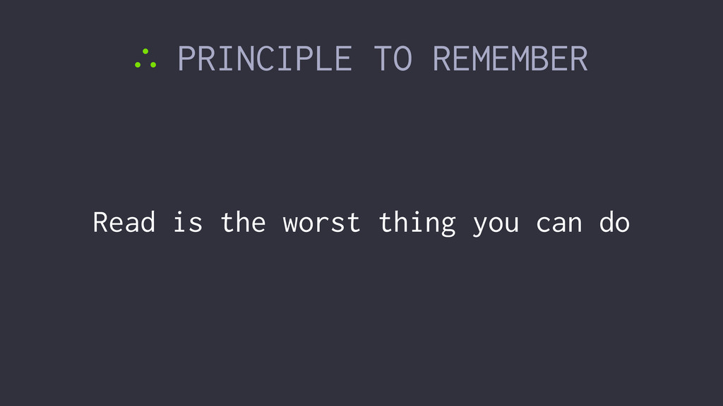 ∴ PRINCIPLE TO REMEMBER Read is the worst thing...
