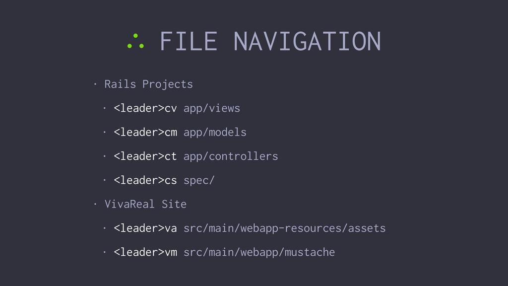 ∴ FILE NAVIGATION • Rails Projects • <leader>cv...