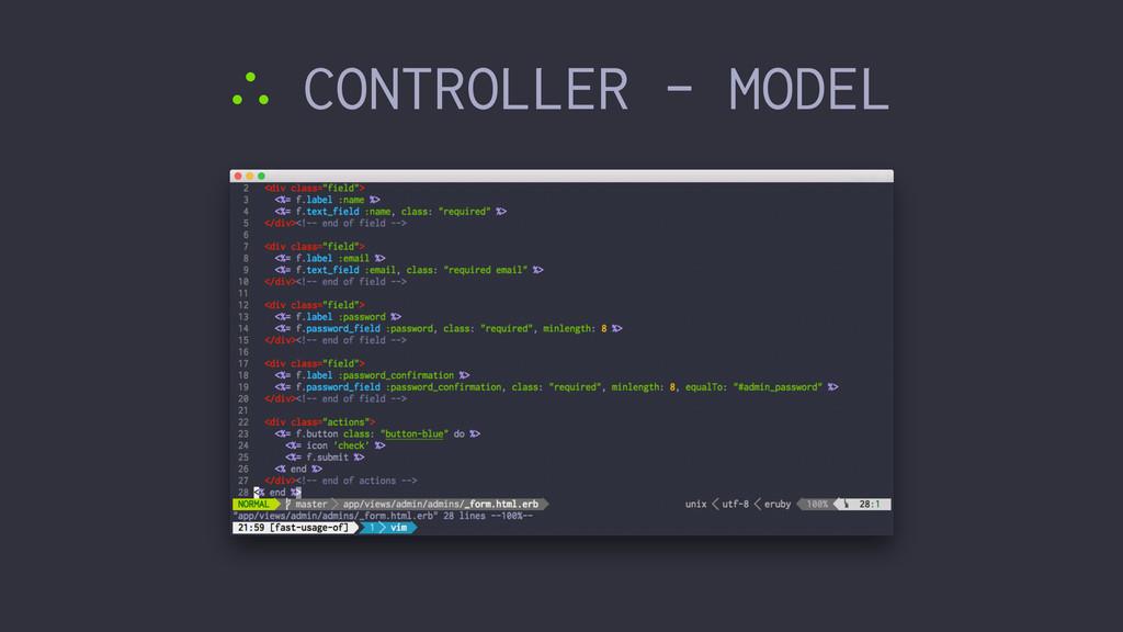 ∴ CONTROLLER - MODEL