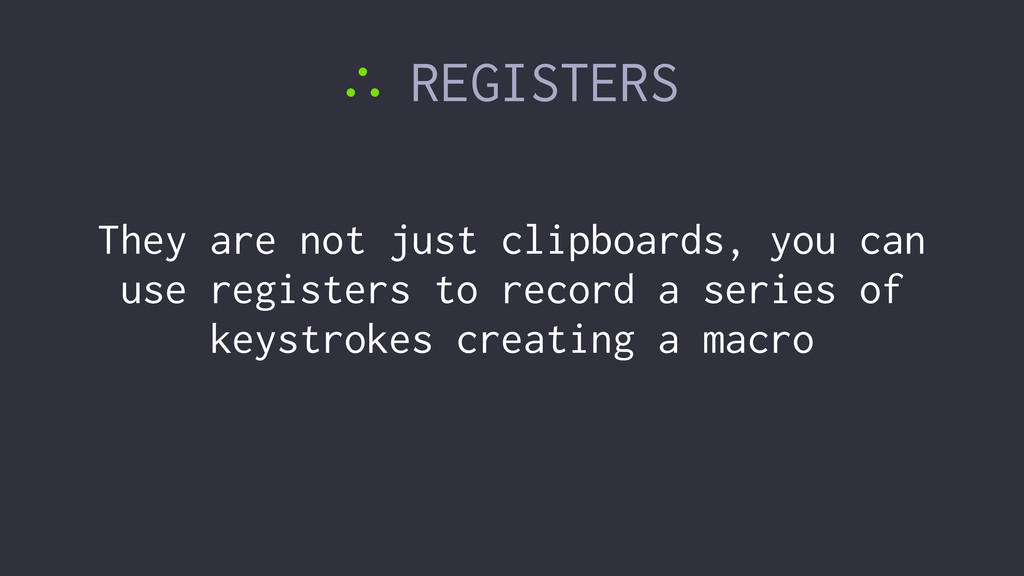 ∴ REGISTERS They are not just clipboards, you c...
