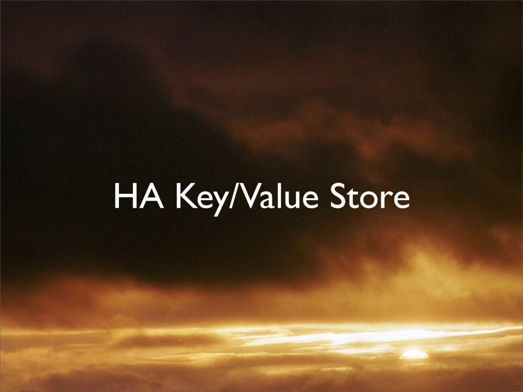 HA Key/Value Store