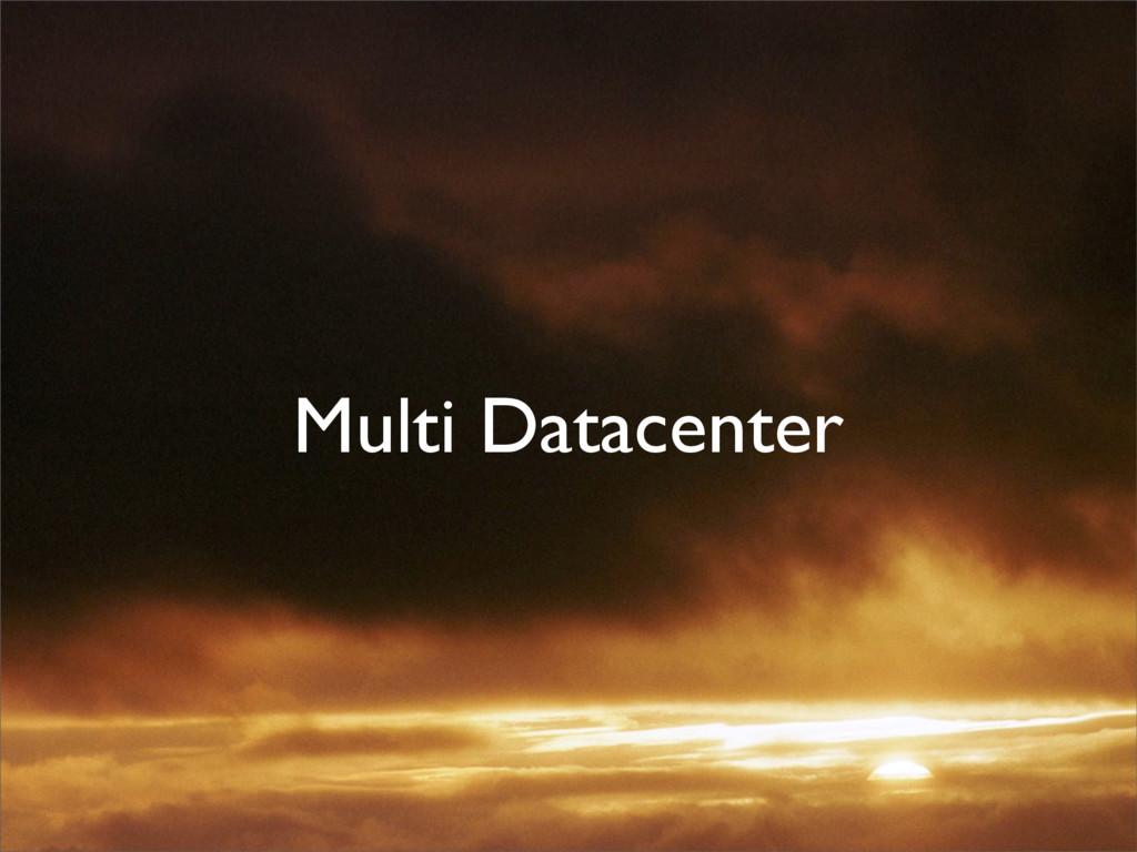 Multi Datacenter