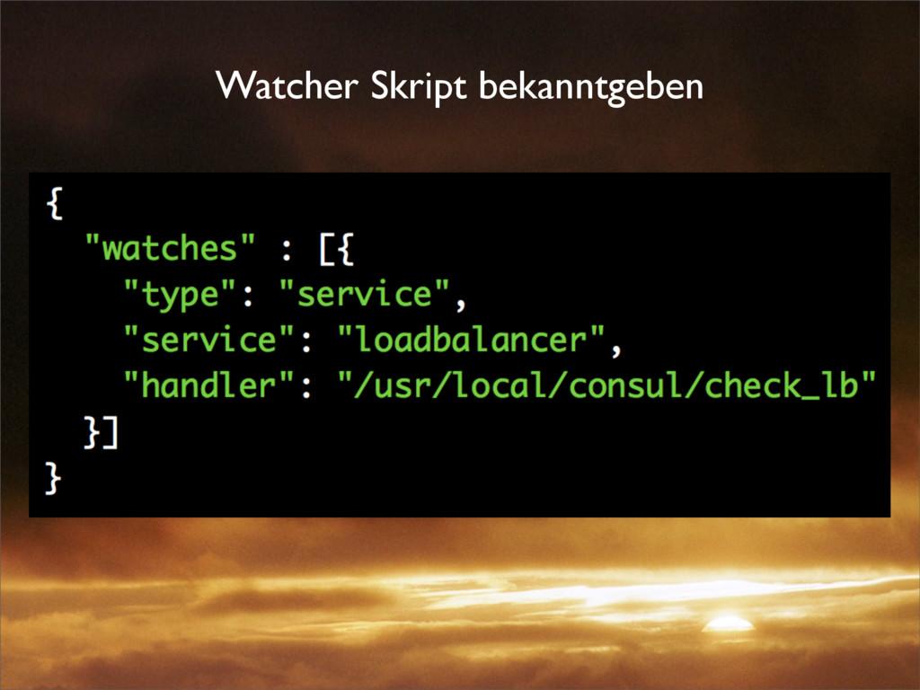 Watcher Skript bekanntgeben