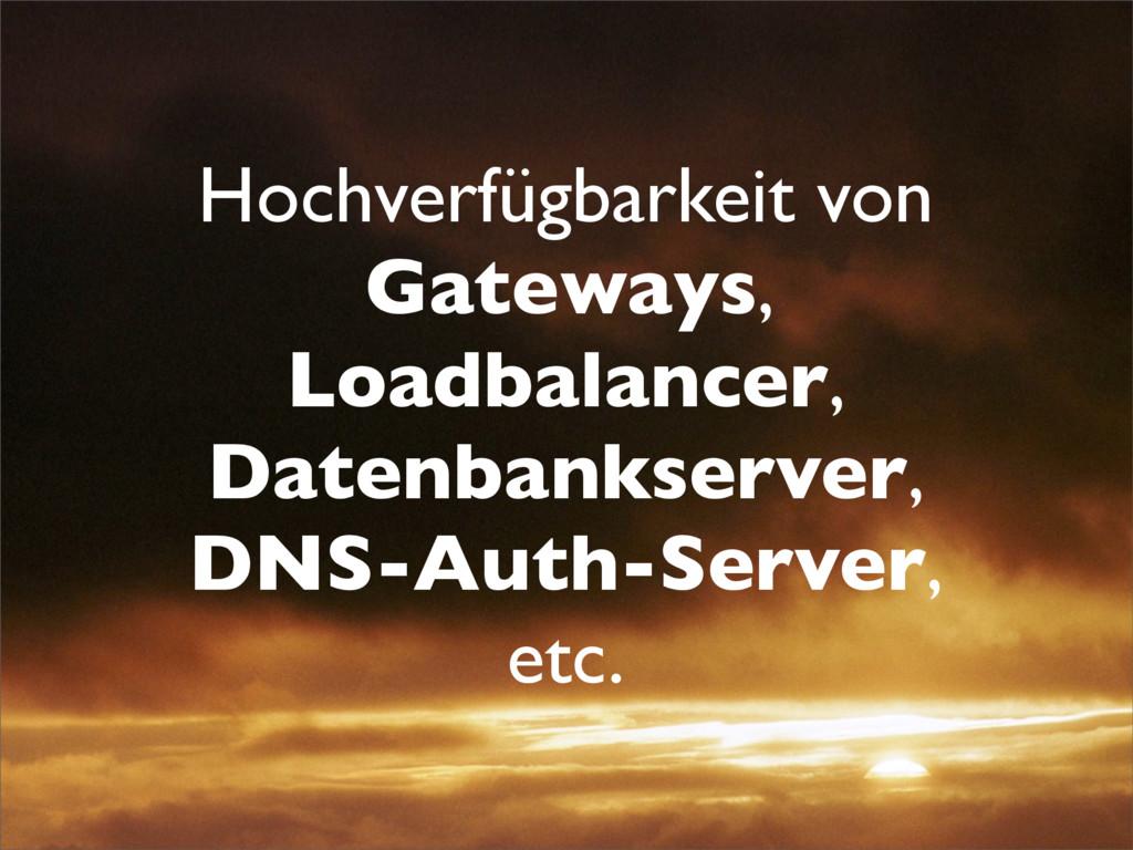 Hochverfügbarkeit von Gateways, Loadbalancer, D...