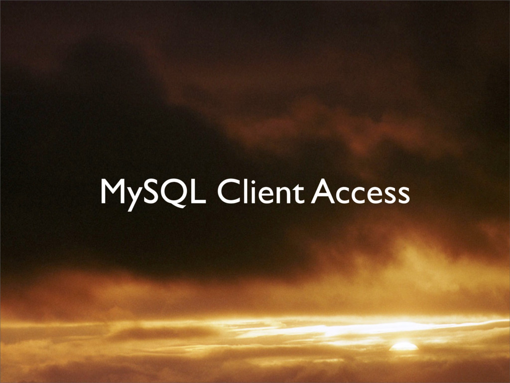 MySQL Client Access