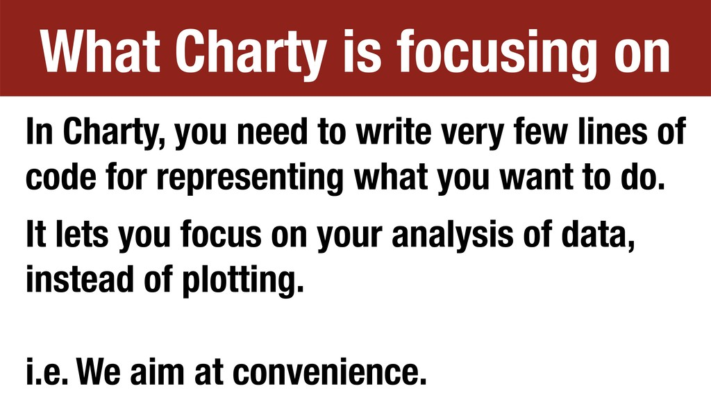 In Charty, you need to write very few lines of ...