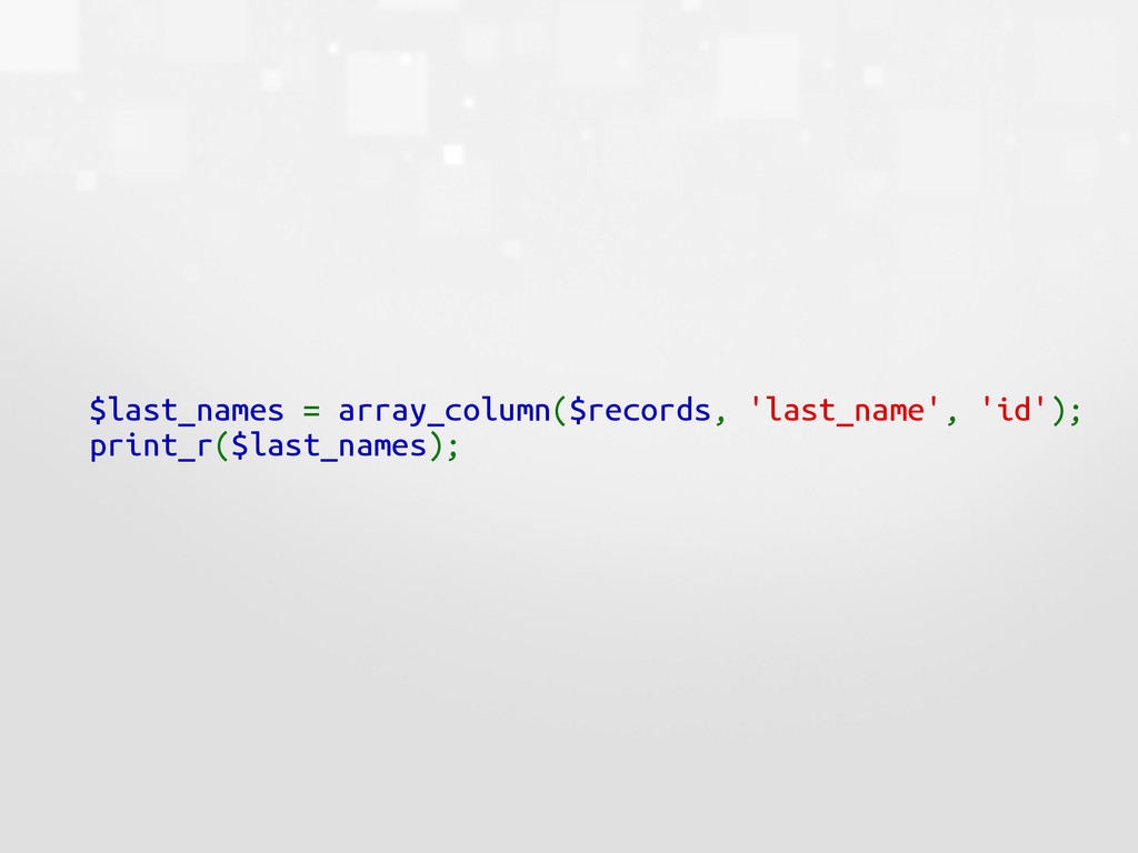$last_names = array_column($records, 'last_name...