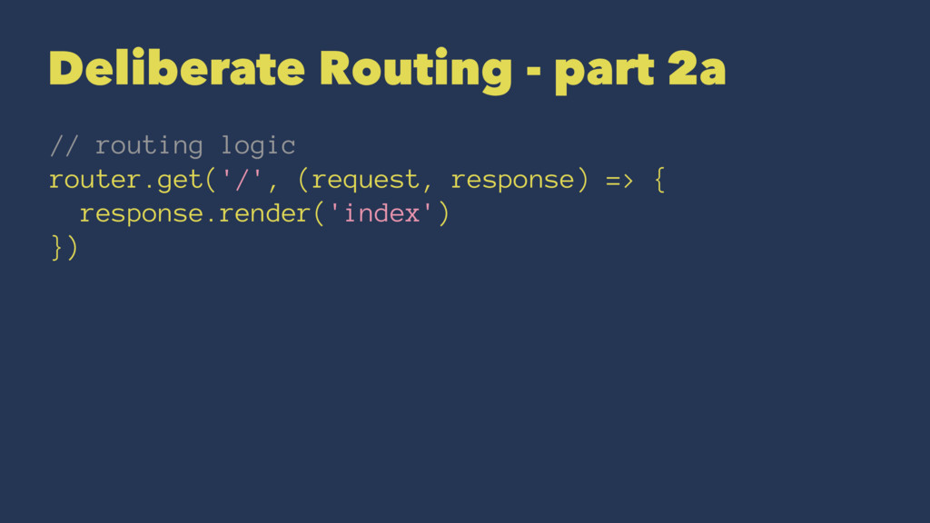 Deliberate Routing - part 2a // routing logic r...