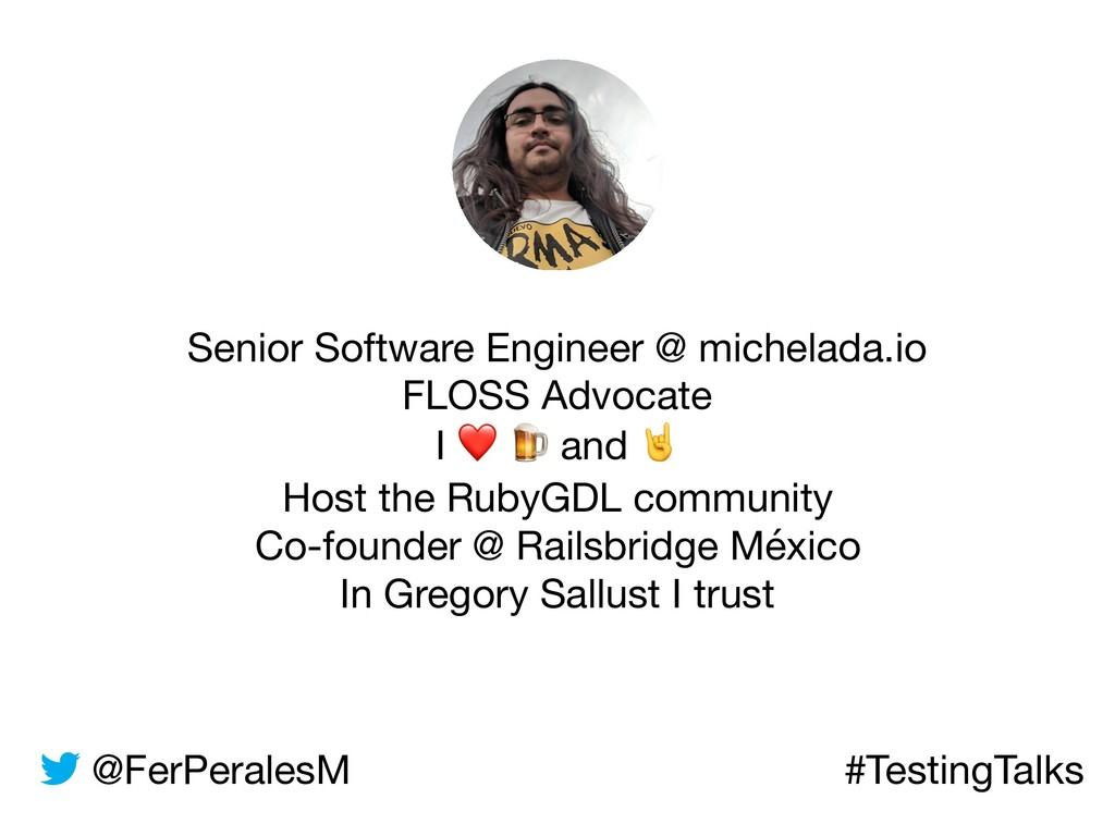 @FerPeralesM #TestingTalks Senior Software Engi...