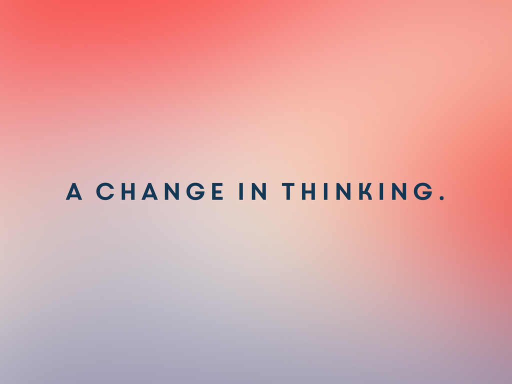 A change in thinking.