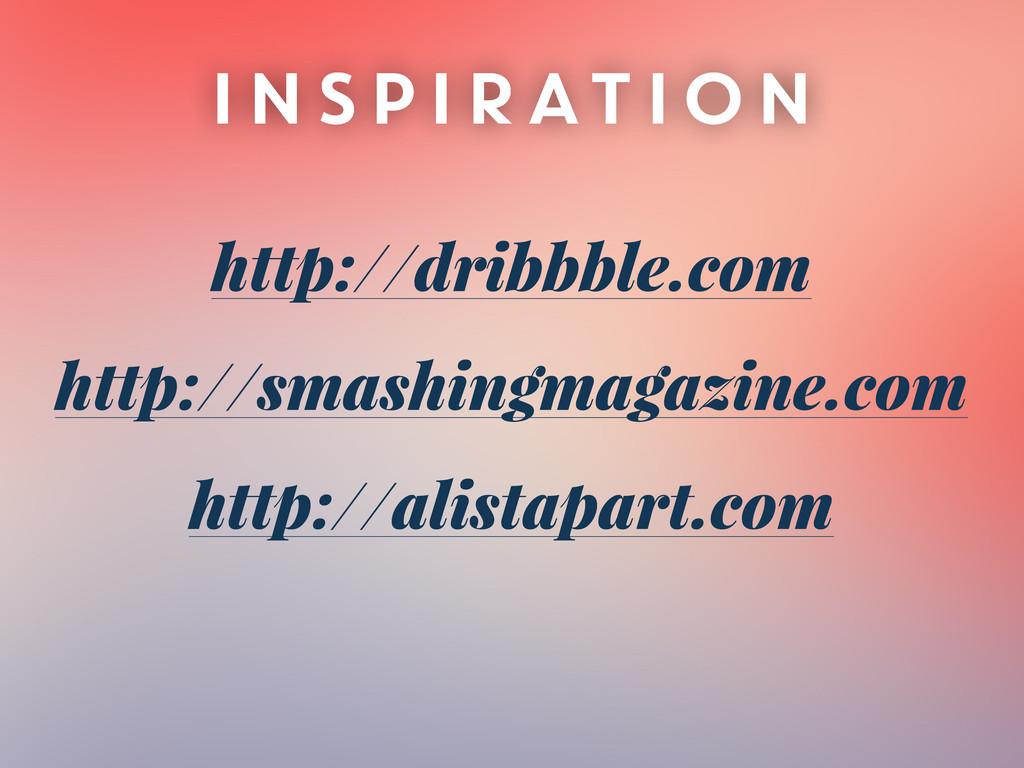 INSPIRATION http://dribbble.com http://smashing...