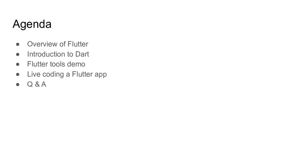 Agenda ● Overview of Flutter ● Introduction to ...