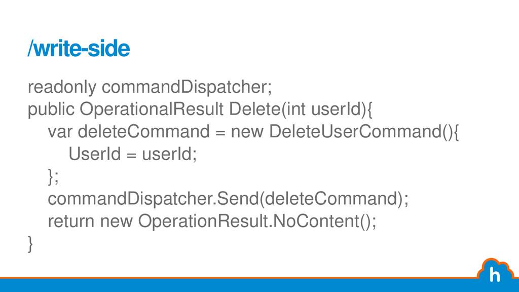 /write-side readonly commandDispatcher; public ...