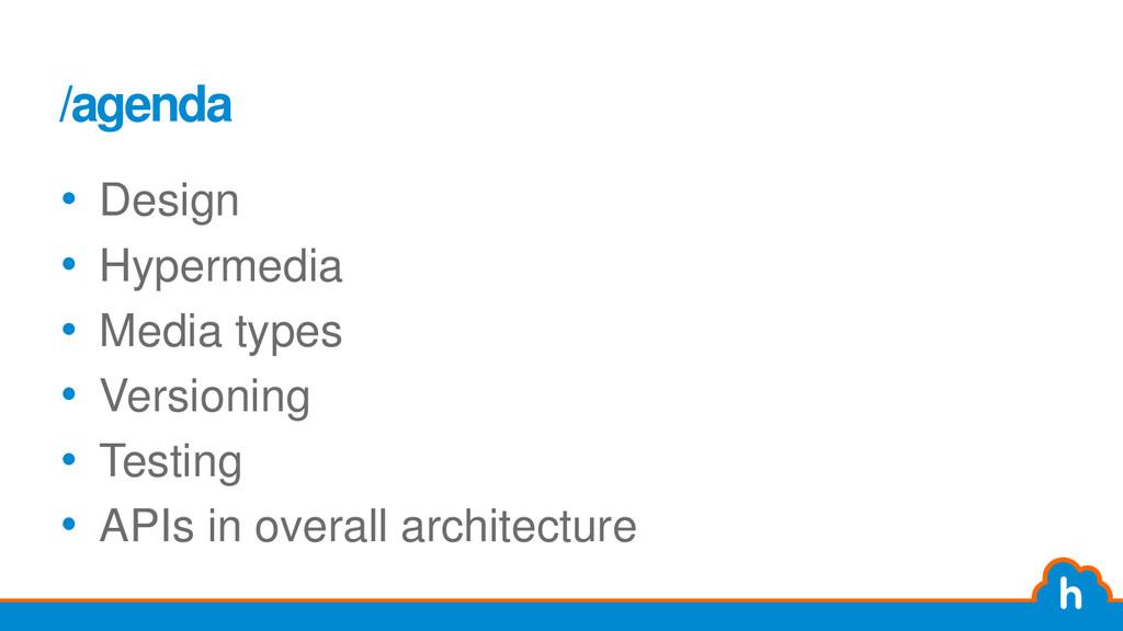 /agenda • Design • Hypermedia • Media types • V...