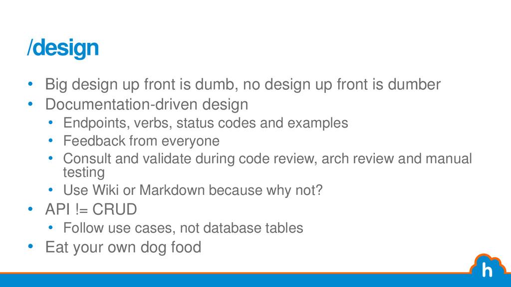 /design • Big design up front is dumb, no desig...