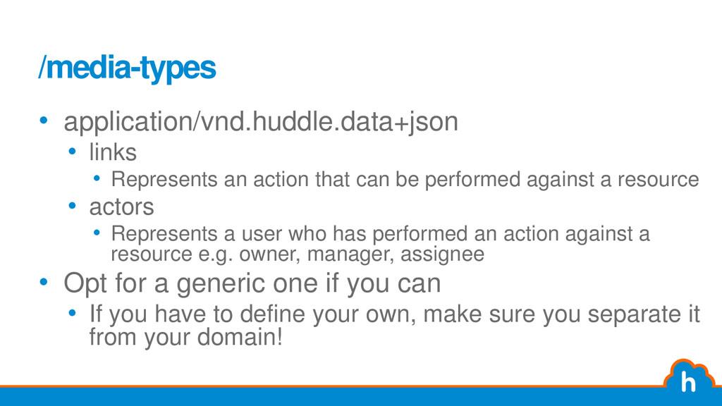 /media-types • application/vnd.huddle.data+json...