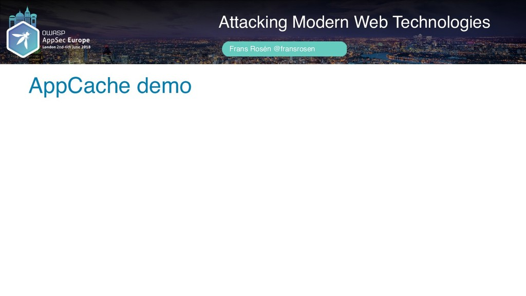 Author name her AppCache demo Attacking Modern ...