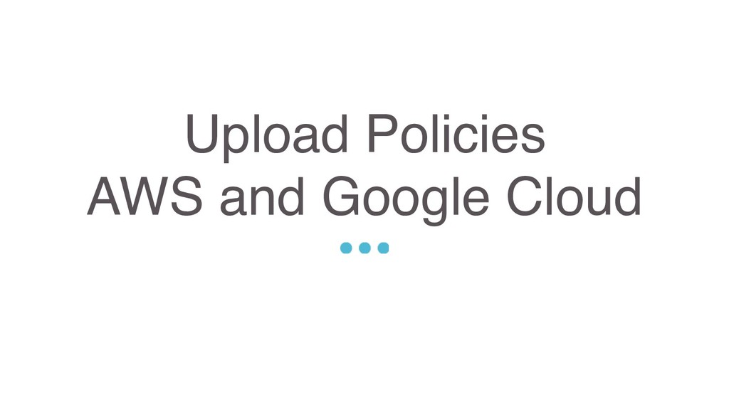 Upload Policies AWS and Google Cloud Sed ut per...