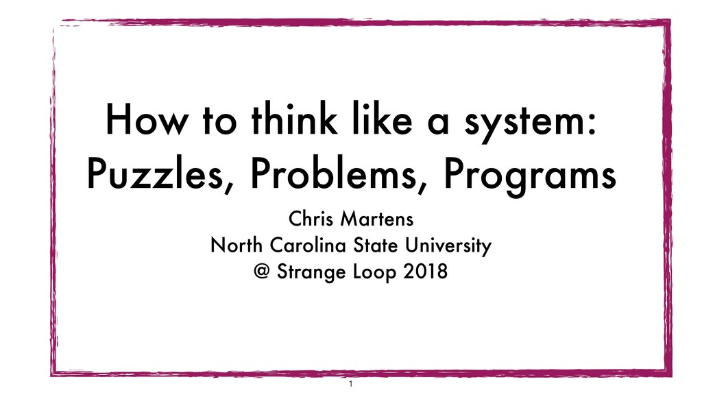 How to think like a system: Puzzles, Problems, ...