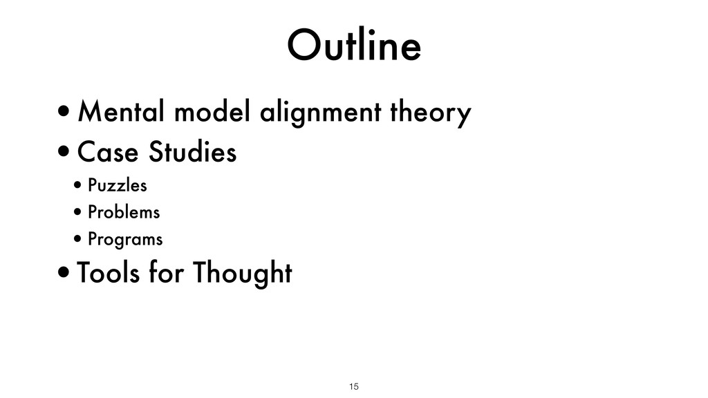 Outline •Mental model alignment theory •Case St...