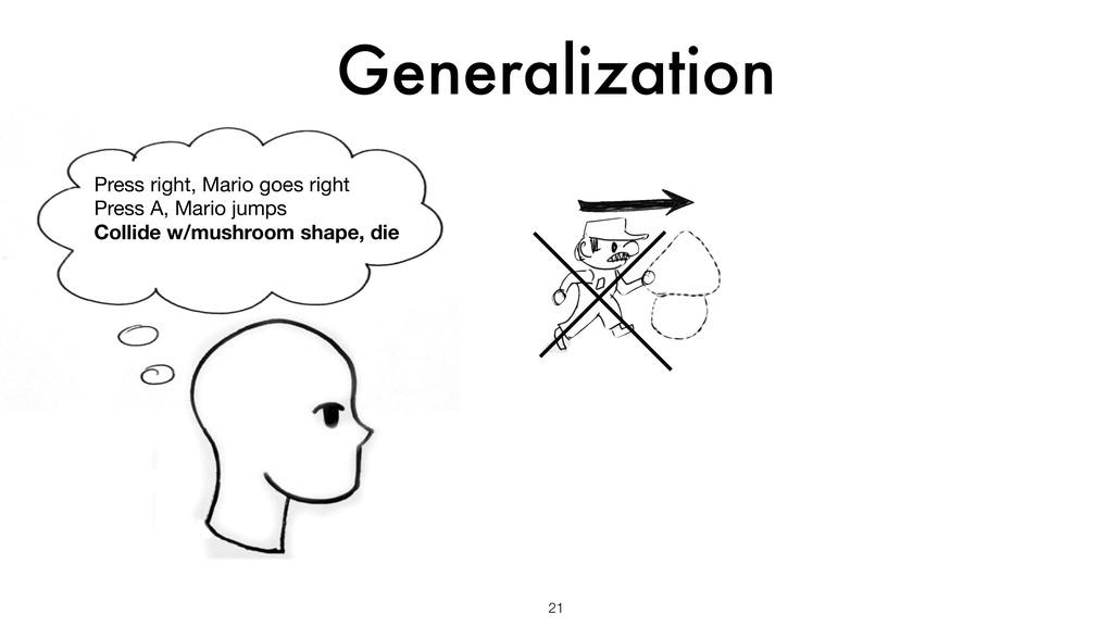Generalization 21 Press right, Mario goes right...