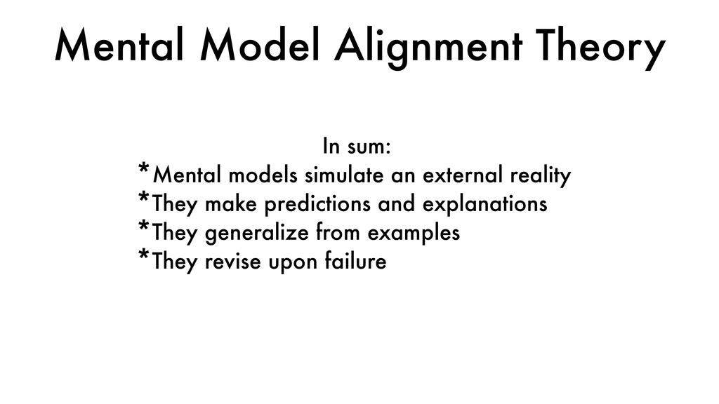 Mental Model Alignment Theory In sum: *Mental m...