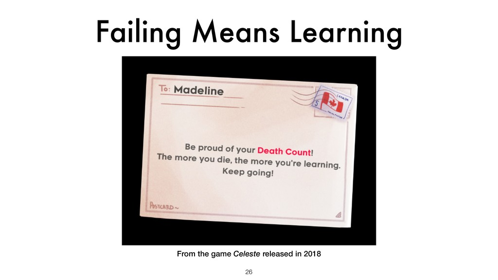 Failing Means Learning 26 From the game Celeste...
