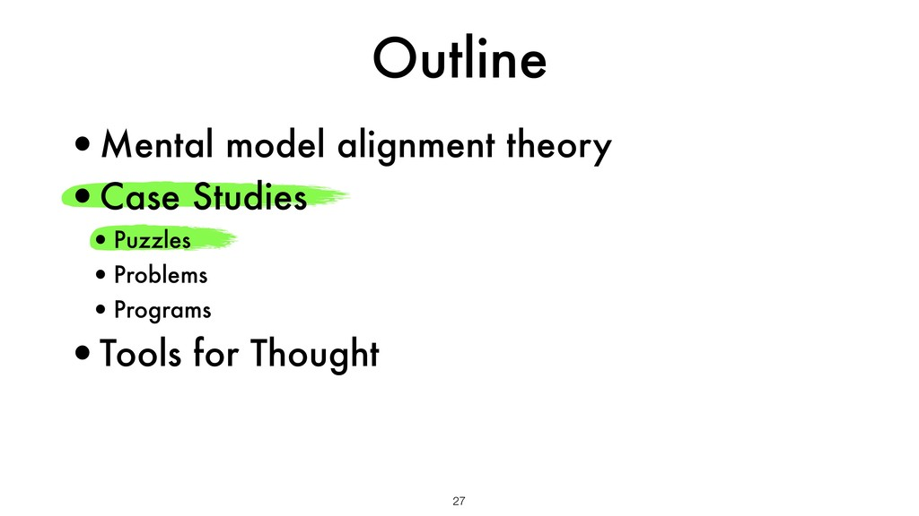 Outline 27 •Mental model alignment theory •Case...