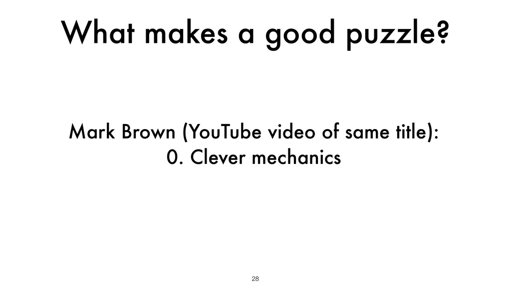 What makes a good puzzle? 28 Mark Brown (YouTub...